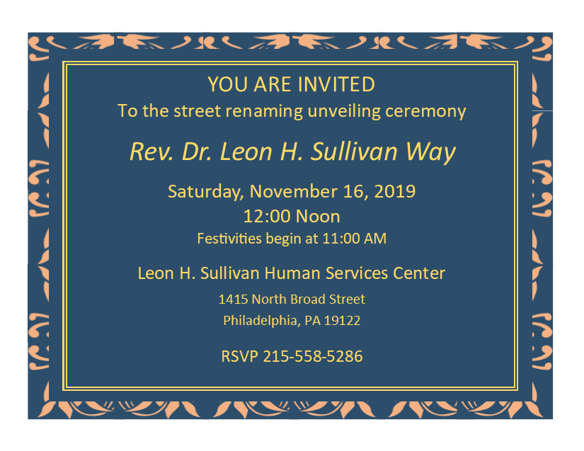 Philadelphia Baptist minister, civil rights leader, global humanitarian and corporate leader, will be celebrated with the street renaming unveiling of Rev. Dr. Leon H. Sullivan Way on Saturday, November 16, 2019, in North Philadelphia.